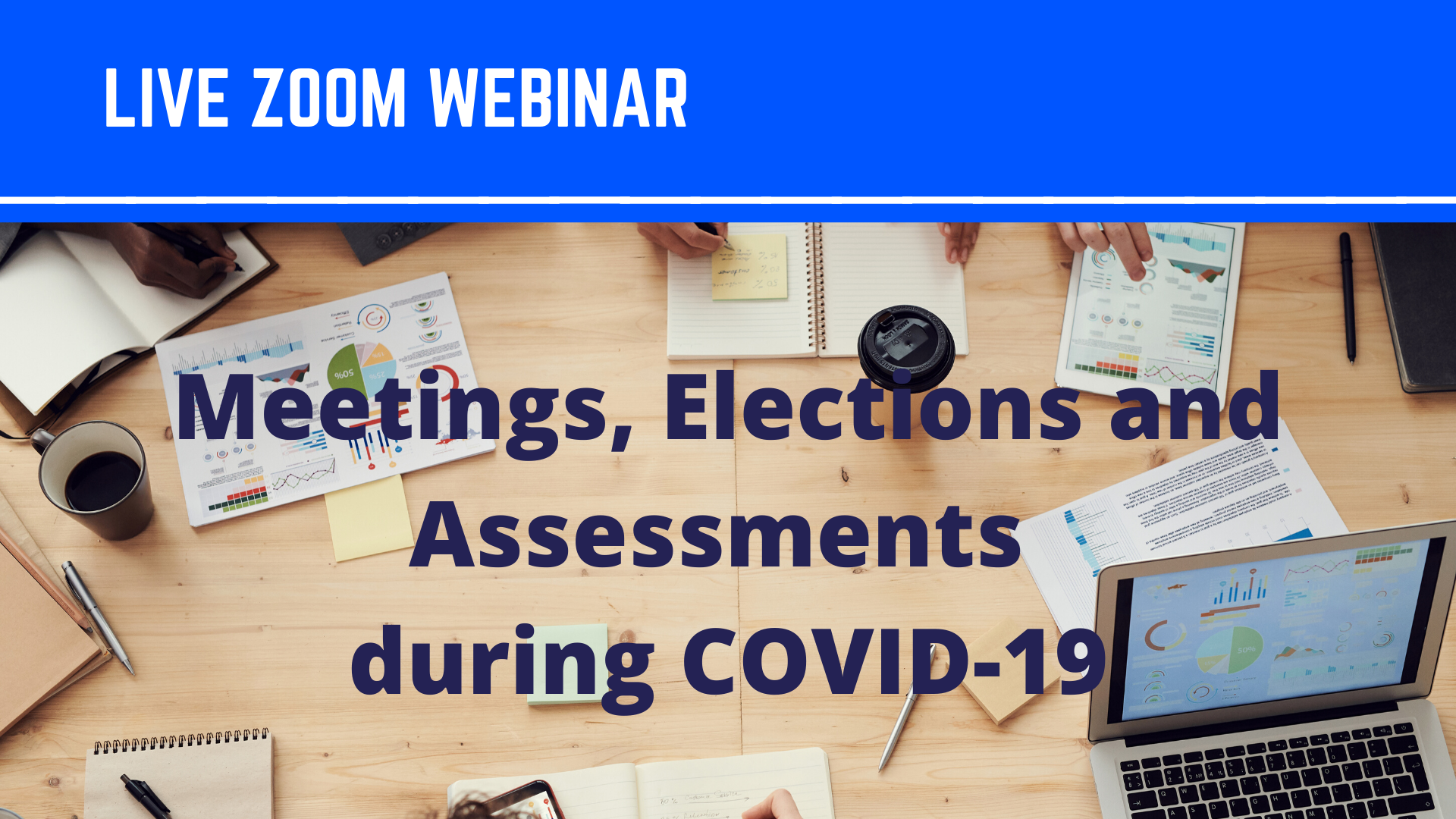 Webinar – Meetings, Elections and Assessments during COVID-19